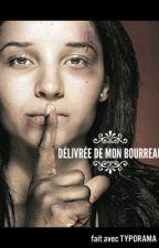 Délivrée de mon bourreau by HobbiHayati