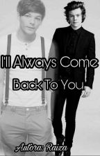 I'll always come back to you by Unicorn-Larry
