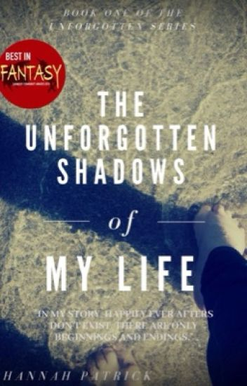 The Unforgotten Shadows of My Life