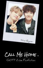 [C] Call Me Home | Got7 2Jae Malay Fanfic by G7cyj_ars