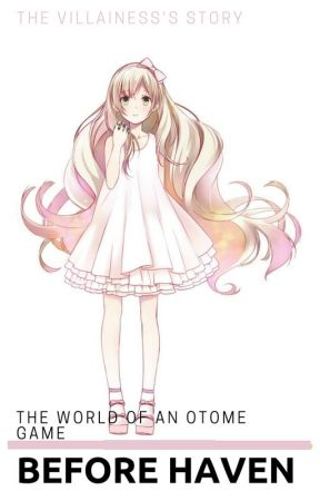 Before Haven: Otome Game World by slave_2_the_story