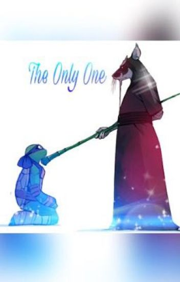 The Only One {TMNT Fanfiction}
