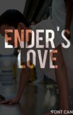 Ender's Love (Ender's Game fanfic) by PineCoveWoods