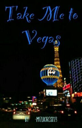 Take Me To Vegas by mizukirose123