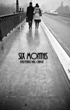 six months by miIkovich