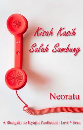 Kisah Kasih Salah Sambung | Levi x eren by Neoratu