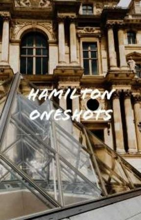 Hamilton Oneshots! by ginger_diggs