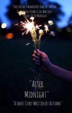 After Midnight  by APrettyNerd