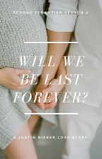 Will We Be Last Forever? (Sebuah Penantian 2 COMPLETED) by Theblueirish