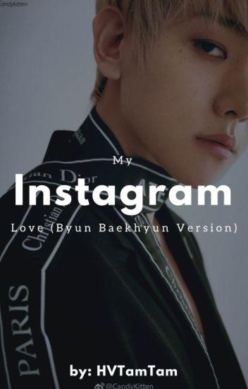 My Instagram Love (Byun Baekhyun Version)