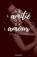 De l'amitié ou de l'amour ? by Poulpichou