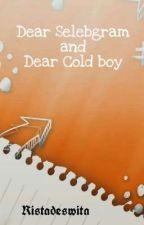 Dear Selebgram and Dear Cold Boy by Ristadeswitas