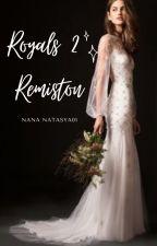 ROYALS 2 =The war begins~ Remiston by NanaNatasya01