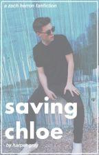 Saving Chloe | Zach Herron Fanfiction by harpersbubble