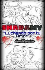 """SHADAMY """"Luchando por tu Amor""""  by SonicaRemixa"""