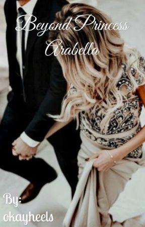 Beyond Princess Arabella [COMPLETED] by okayheels