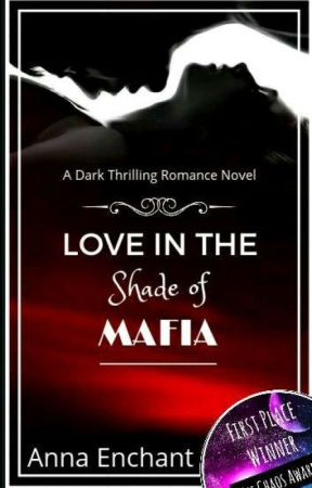 Love in the Shade of Mafia. [Completed] by Anna_Enchant