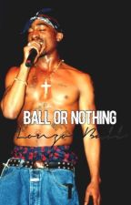 Ball Or Nothing : Lonzo Ball  by -drizzy