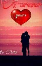 Forever Yours by SJ3108