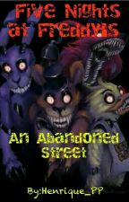 Five Nights at Freddy's- An Abandoned Street (PT-BR) by Henrique_PP