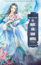 [TS-CĐ] Quốc Sắc Sinh Hương - Hoàn by nunhihong_official