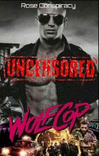 Wolf Cop | Uncensored  by Rose_Conspiracy