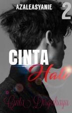 CINTA HATI (Book 2 : Cinta Dirgahayu) by syanie_54