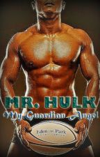 Mr. HULK, My Guardian Angel by ReezShah