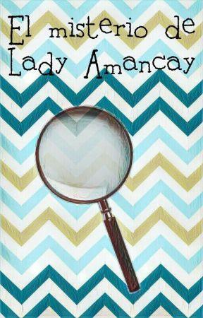 El misterio de Lady Amancay by AnahiLukas