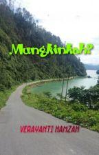 MUNGKINKAH? by Vera_Yh