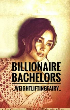 Billionaire Bachelors by _Weightliftingfairy_