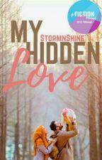 My Hidden Love ♡ by -ThatBrokenBravery-