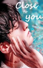 [Longfic|YunChan] Close To You by HaL255