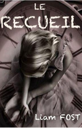 LE RECUEIL by LiamFost