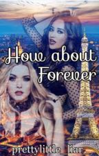 How about forever? (Emison FF) by prettylittle_liar_
