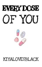 Every Dose Of You #JFanfic by kiyalovesblack