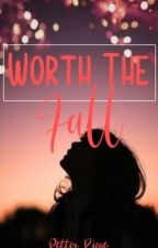 Worth The Fall (Book 1 Of Worth Series) by potterriego