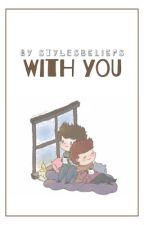 With You | l.s (completed) by bromantics
