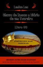 Chuva de Rosas o Diário de um Toureiro - Livro 03 - by Autora-Lenice-Len
