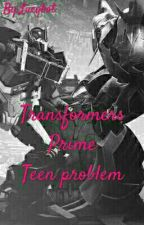 Transformers Prime: Teen problem by Lucybot