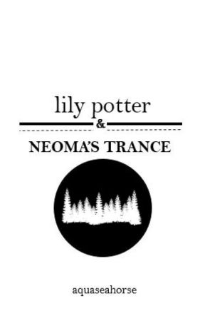Lily Potter and Neoma's Trance by aquaseahorse