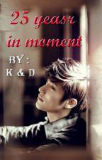 خمسة وعشرون عام في لحظة by kyumary