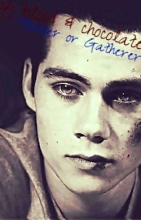 Of Blood & Chocolate: Hunter or Gatherer [Teen Wolf   Stiles] by ShatteringDesire
