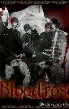 Bloodrose (BTS x Male!Reader) by Sandra010507