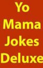 Yo Mama Jokes by xBabyCakex