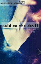 sold to the devil  by Oumaima-Malik79