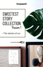 Sweetest Story Collection  by hunpeach