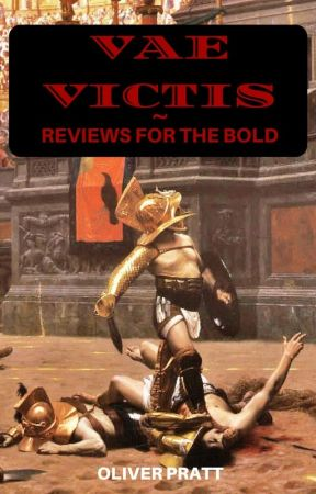 Vae Victis - Reviews for the bold by OliverPrattAuthor