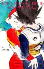 Just 3 years to fall in love with you...♥️ [Bulma & Vegeta] by bulmasz