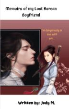 Memoirs of My Lost Korean Boyfriend by JTMLover